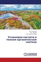 Usninovaya Kislota V Tonkom Organicheskom Sinteze