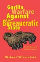 Gorilla Warfare Against the Bureaucratic State