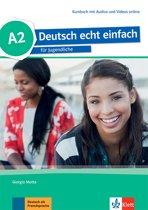 Deutsch echt einfach für Jugendliche A2 Kursbuch mit Audios und Videos online