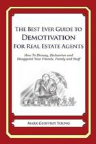 The Best Ever Guide to Demotivation for Real Estate Agents