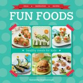 Fun Foods: Healthy Meals for Kids