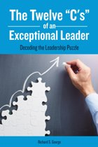 "The Twelve ""C's"" of an Exceptional Leader"