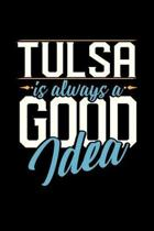 Tulsa Is Always a Good Idea