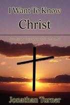 I Want To Know Christ: Studies in the Book of Philippians