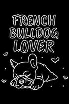 french bull dog lover: Frenchie Gift French Bulldog Lover Journal/Notebook Blank Lined Ruled 6x9 100 Pages