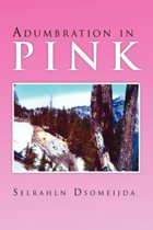 Adumbration in Pink