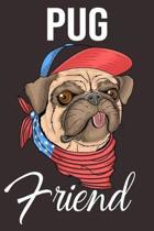 Pug: Funny Pug Dog Notebook: Lined Journal to Write in: Perfect Gift for Your Awesome Dog Lover Friend (USA Dog)