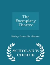The Exemplary Theatre - Scholar's Choice Edition