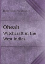 Obeah Witchcraft in the West Indies