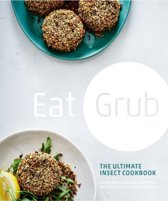 Eat Grub : the Ultimate Insect Cookbook