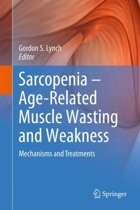 Sarcopenia - Age-Related Muscle Wasting and Weakness