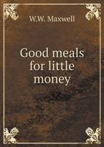 Good Meals for Little Money