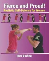 Fierce and Proud! Realistic Self-Defense for Women