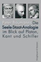 Die Seele-Staat-Analogie im Blick auf Platon, Kant und Schiller