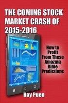 The Coming Stock Market Crash of 2015-2016: How to Profit from these Amazing Bible Predictions