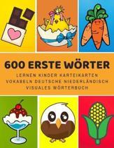 600 Erste W�rter Lernen Kinder Karteikarten Vokabeln Deutsche Niederl�ndisch Visuales W�rterbuch: Leichter lernen spielerisch gro�es bilinguale Bildw�