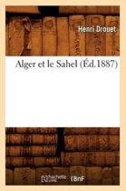 Alger Et Le Sahel, (�d.1887)