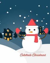Celebrate Christmas!: Don't Go Broke Entertaining this Holiday Season!