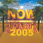 Now That's What I Call Arabia 2005