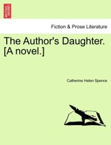 The Author's Daughter. [A Novel.]