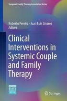 Clinical Interventions in Systemic Couple and Family Therapy
