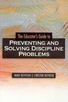 The Educators Guide to Preventing and Solving Discipline Problems