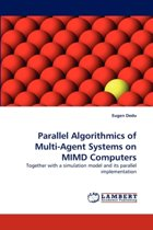 Parallel Algorithmics of Multi-Agent Systems on MIMD Computers