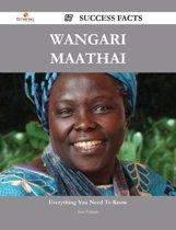 Wangari Maathai 57 Success Facts - Everything you need to know about Wangari Maathai