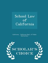 School Law of California - Scholar's Choice Edition