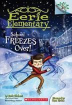 EERIE ELEMENTARY05 SCHOOL FREEZES OVER