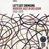 Lets Get Swinging - Modern Jazz In Belgium