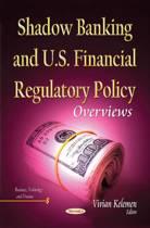 Shadow Banking & U.S. Financial Regulatory Policy