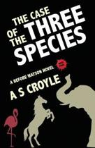 The Case of the Three Species (Before Watson Novel Book 4)