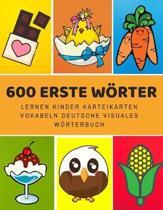 600 Erste W�rter Lernen Kinder Karteikarten Vokabeln Deutsche Visuales W�rterbuch: Leichter lernen spielerisch gro�es bilinguale Bildw�rterbuch kinder