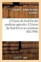 L'Union Du Sud-Est Des Syndicats Agricoles. l'Union Du Sud-Est Et Ses Cr ations