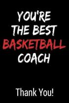You're the Best Basketball Coach Thank You!