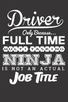 Driver Only Because... Full Time Multitasking Ninja Is Not an Actual Job Title