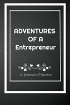 Adventures of A Entrepreneur: A Journal of Quotes: Perfect Quote Journal for Entrepreneur gift, 100 Pages 6*9 Inch Journal, Best gift for Entreprene