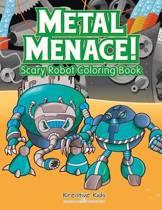 Metal Menace! Scary Robot Coloring Book