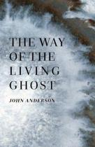The Way of the Living Ghost