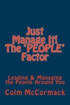 Just Manage It! the People Factor