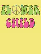 Flower Child: Hippie Notebook, Blank Paperback Composition Book, 150 pages, college ruled