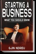 Starting A Business: The Ultimate Guide to Starting A Successful Business