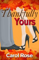 Thankfully Yours (Holiday Romance Series, Bk 3)