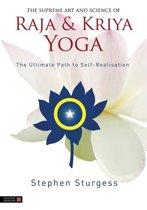 The Supreme Art and Science of Raja and Kriya Yoga