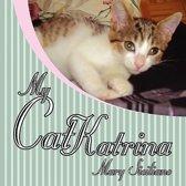 My Cat Katrina