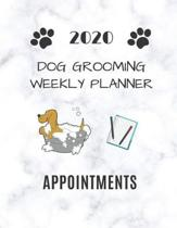 2020 Dog Grooming Weekly Planner Appointments: Schedule Organiser 8.5'' X 11''