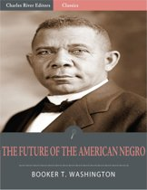 The Future of the American Negro (Illustrated Edition)