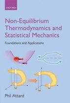 Non-equilibrium Thermodynamics and Statistical Mechanics