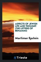 Aspects of Jewish Life and Thought (the Letters of Benammi)